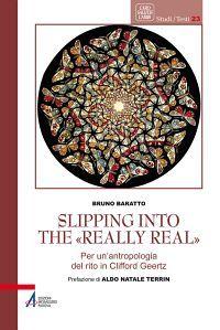 Slipping into the «Really Real». Per un'antropologia del rito in