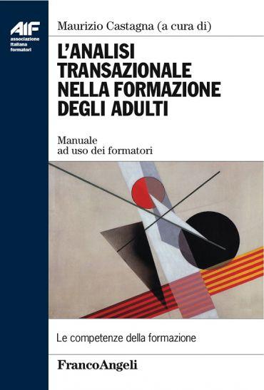 L'analisi transazionale nella formazione degli adulti. Manuale a