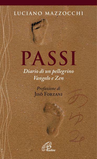 Passi. Diario di un pellegrino Vangelo e Zen