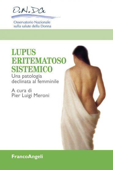 Lupus eritematoso sistemico. Una patologia declinata al femminil