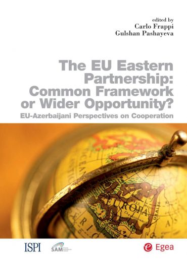 Eu Eastern Partnership: Common Framework or Wider Opportunity? (