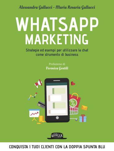 Whatsapp Marketing: Strategie ed esempi per utilizzare la chat c