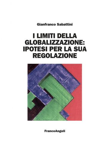 I limiti della globalizzazione: ipotesi per la sua regolazione