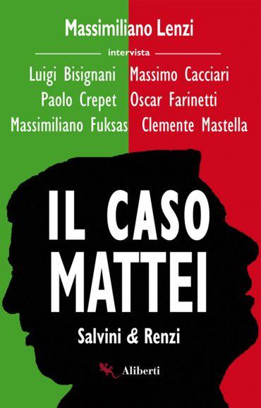 Il caso Mattei (Renzi e Salvini) ePub