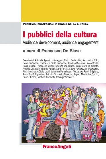 I pubblici della cultura. Audience development, audience engagem
