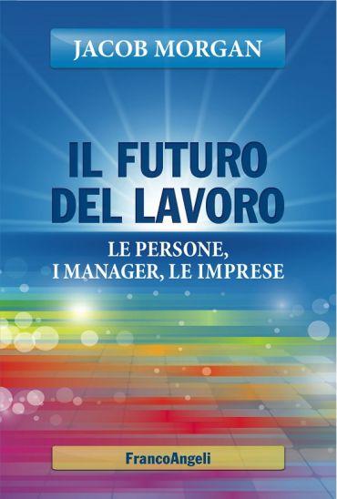 Il futuro del lavoro. Le persone, i manager, le imprese ePub