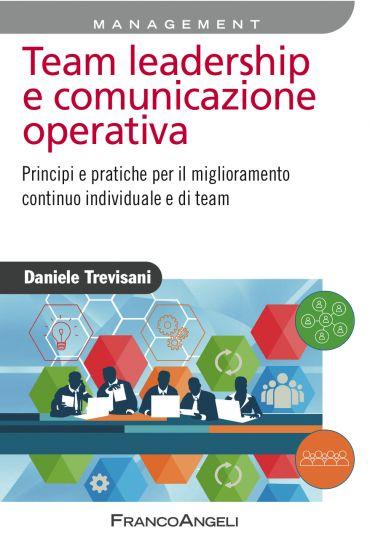 Team leadership e comunicazione operativa. Principi e pratiche p