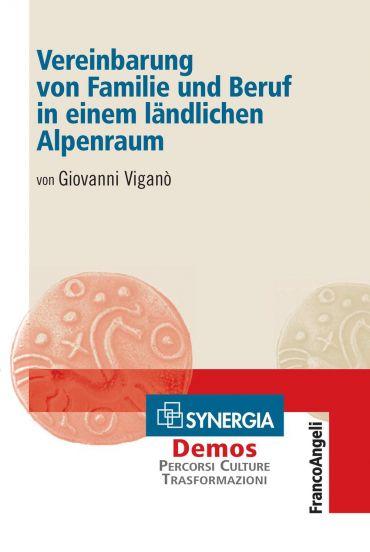 Vereinbarung von Familie und Beruf in einem ländlichen Alpenraum