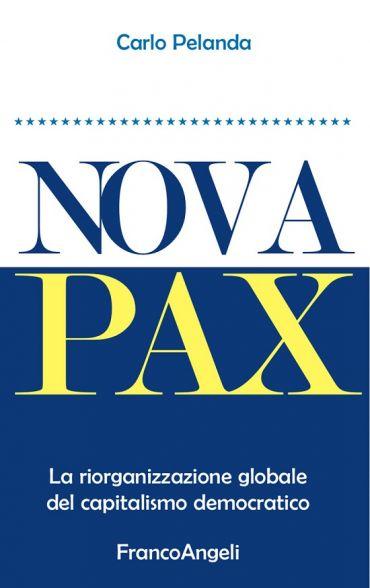 Nova Pax. La riorganizzazione globale del capitalismo democratic
