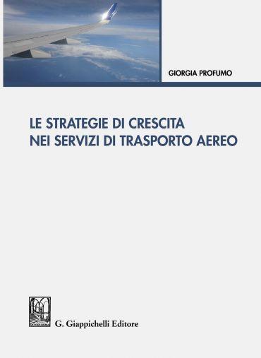 Le strategie di crescita nei servizi di trasporto aereo