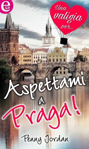 Aspettami a Praga (eLit) ePub