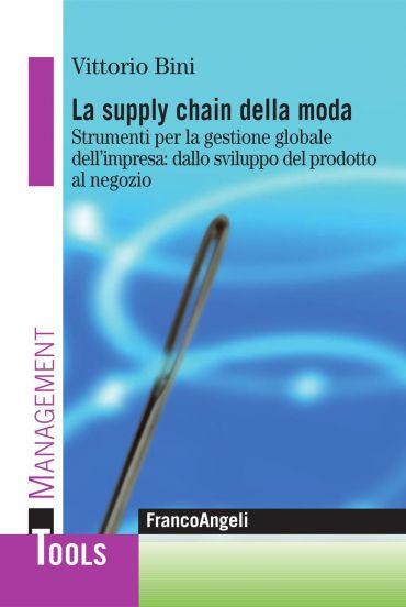 La supply chain della moda. Strumenti per la gestione globale de