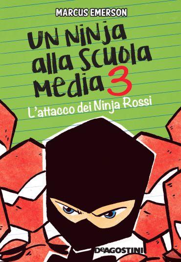 Un ninja alla scuola media. L'attacco dei Ninja Rossi ePub
