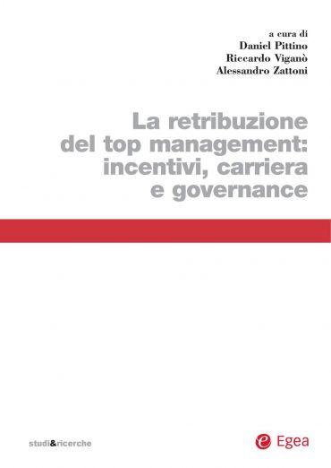 La retribuzione del top management: incentivi, carriera e govern