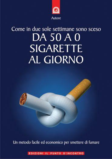 Come in due sole settimane sono sceso da 50 a 0 sigarette al gio