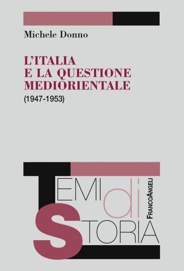 L'Italia e la questione mediorientale (1947-1953)