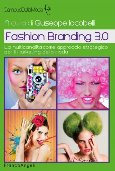 Fashion Branding 3.0 La multicanalità come approccio strategico