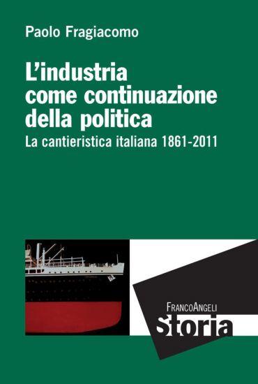 L'industria come continuazione della politica. La cantieristica