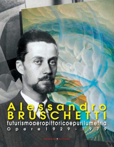 Alessandro Bruschetti. Futurismo aeropittorico e purilumetria eP