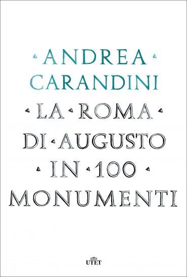 La Roma di Augusto in 100 monumenti ePub