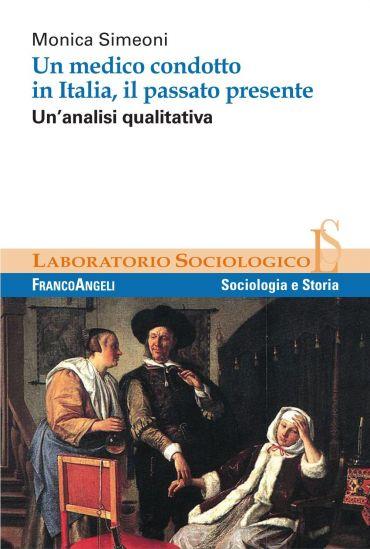 Un medico condotto in Italia, il passato presente. Un'analisi qu