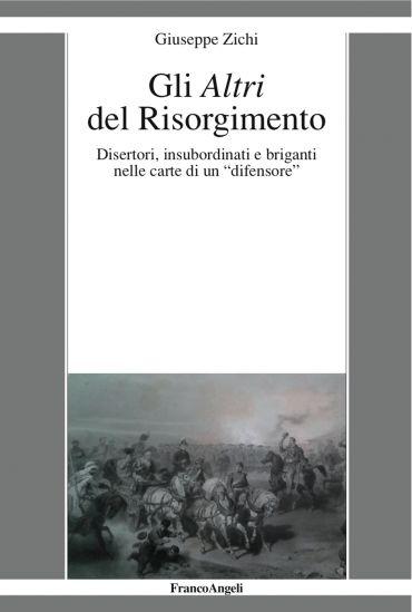 Gli Altri del Risorgimento. Disertori, insubordinati e briganti