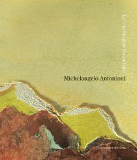 Michelangelo Antonioni. Le montagne incantate