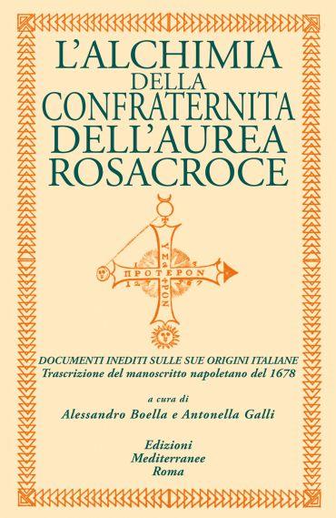 L'alchimia Della Confraternita Dell'Aurea Rosacroce ePub