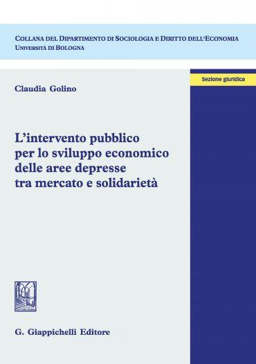 L'intervento pubblico per lo sviluppo economico delle aree depre