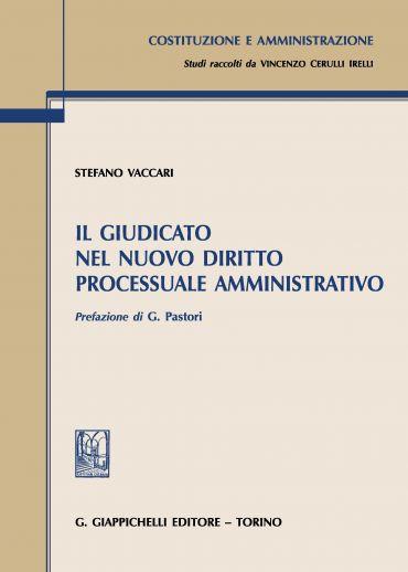 Il giudicato nel nuovo diritto processuale amministrativo