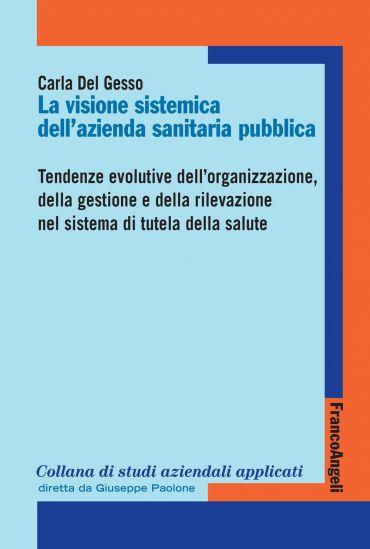 La visione sistemica dell'Azienda sanitaria pubblica. Tendenze e