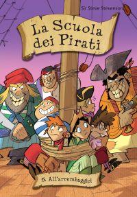All'arrembaggio. La scuola dei pirati. Vol. 5 ePub