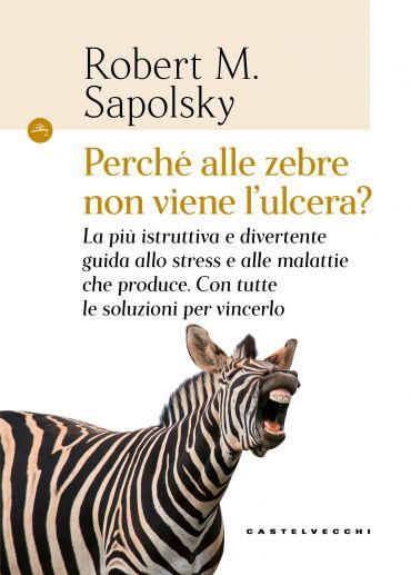 Perché alle zebre non viene l'ulcera? ePub