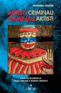 Artisti criminali, criminali artisti ePub