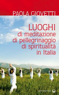 Luoghi di meditazione, di pellegrinaggio, di spiritualità in Ita