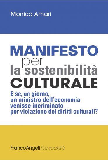Manifesto per la sostenibilità culturale. E se, un giorno, un mi