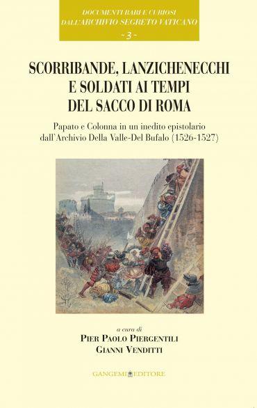Scorribande, lanzichenecchi e soldati ai tempi del Sacco di Roma