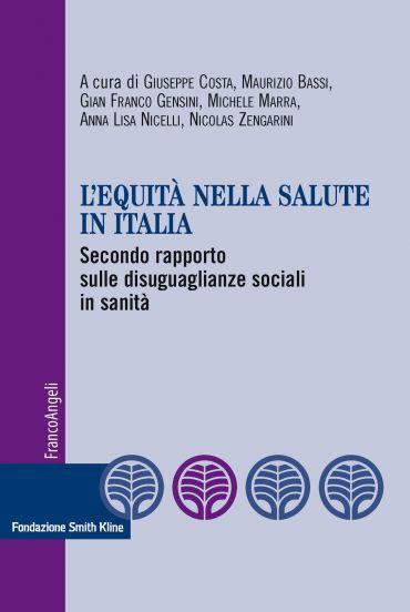 L'equità nella salute in Italia. Secondo rapporto sulle disuguag