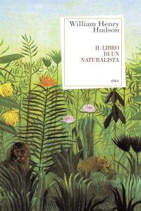 Il libro di un naturalista ePub