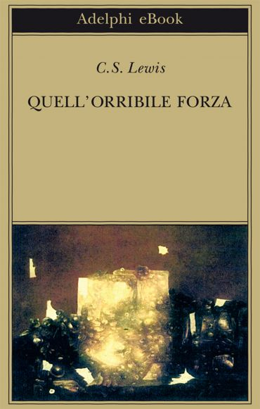 Quell'orribile forza ePub
