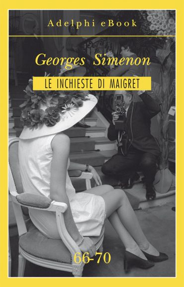 Le inchieste di Maigret 66-70 ePub