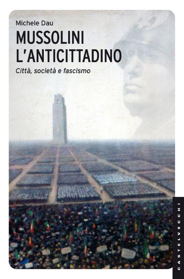 Mussolini l'anticittadino ePub