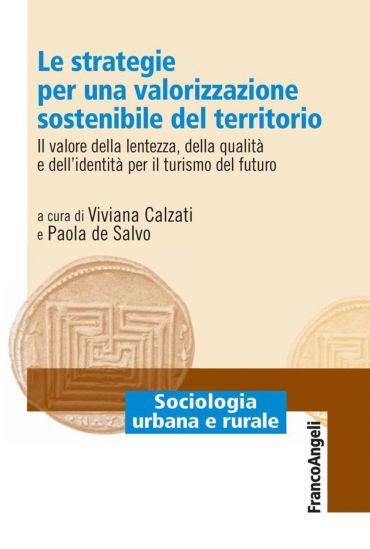 Le strategie per una valorizzazione sostenibile del territorio.