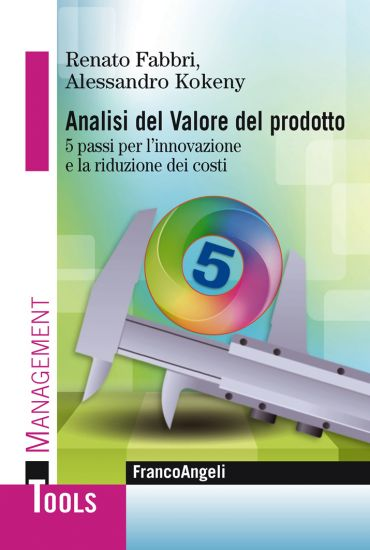Analisi del Valore del prodotto. 5 passi per l'innovazione e la