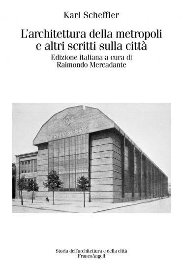 L'architettura della metropoli e altri scritti sulla città