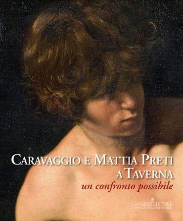 Caravaggio e Mattia Preti a Taverna