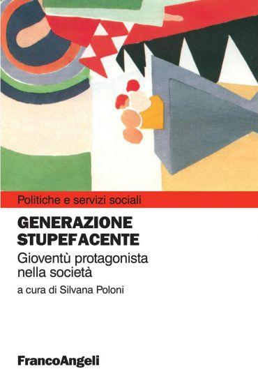 Generazione stupefacente. Gioventù protagonista nella società