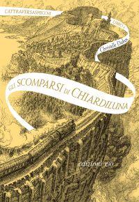 Gli scomparsi di Chiardiluna. L'Attraversaspecchi - 2 ePub