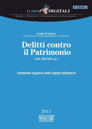 Delitti contro il Patrimonio - (artt. 624-649 c.p.)