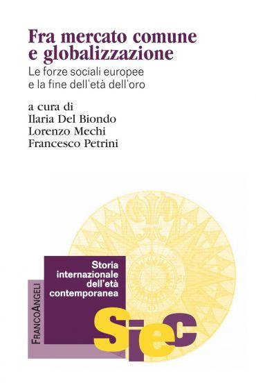 Fra mercato comune e globalizzazione. Le forze sociali europee e